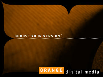Choose your version > Orange Digital Media